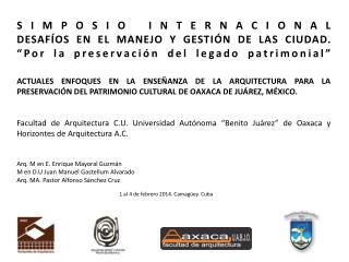 SIMPOSIO INTERNACIONAL DESAF�OS EN EL MANEJO Y GESTI�N DE LAS CIUDAD.