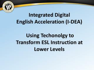 Integrated Digital English Acceleration (I-DEA )  Using Techonolgy to