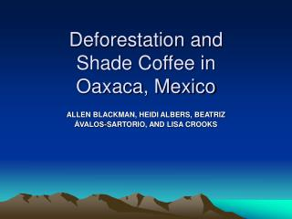 Deforestation and Shade Coffee in Oaxaca, Mexico