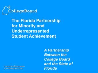 The Florida Partnership for Minority and Underrepresented Student Achievement