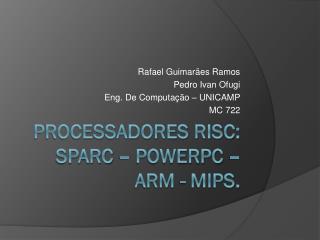 P rocessadores risc: sparc  –  powerpc  –  arm - mips.