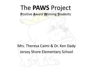 The  PAWS  Project P ositive  A ward  W inning  S tudents