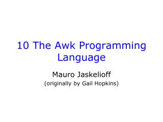10 The Awk Programming Language