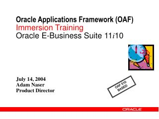 Oracle Applications Framework (OAF) Immersion Training Oracle E-Business Suite 11 i 10