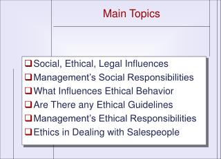 Social, Ethical, Legal Influences Management s Social Responsibilities What Influences Ethical Behavior Are There any Et