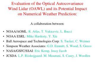 NOAA/AOML : R. Atlas, T. Vukicevic, L. Bucci NOAA ESRL : Mike Hardesty, Y. Xie