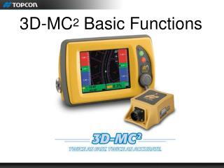 3D-MC 2  Basic Functions