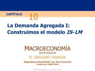 La Demanda Agregada I: Construimos el modelo  IS - LM