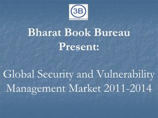 Global Security and Vulnerability Management Market 2011-2014