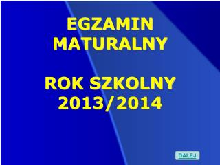 EGZAMIN MATURALNY ROK SZKOLNY  2013/2014