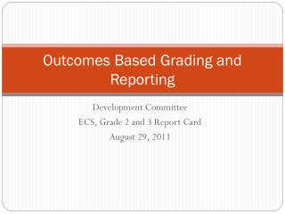 Outcomes Based Grading and Reporting
