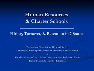 Human Resources   Charter Schools  Hiring, Turnover,  Retention in 7 States