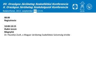 XV. Országos Járóbeteg Szakellátási Konferencia X. Országos Járóbeteg Szakdolgozói Konferencia