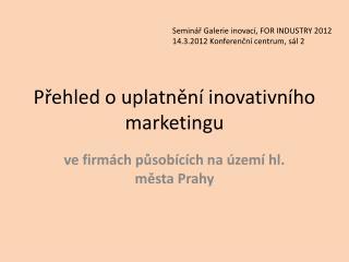Přehled o uplatnění inovativního marketingu