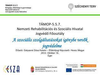 TÁMOP-5.5.7. Nemzeti Rehabilitációs és Szociális Hivatal Jogvédő Főosztály