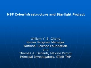 William Y. B. Chang Senior Program Manager National Science Foundation and