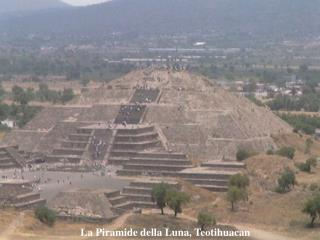 La Piramide della Luna, Teotihuacan