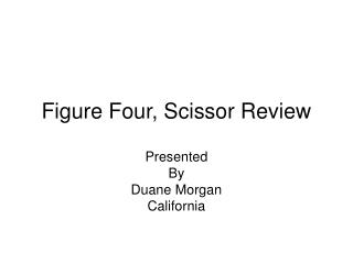 Figure Four, Scissor Review