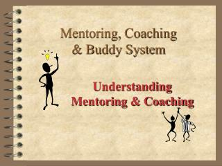 Mentoring, Coaching  & Buddy System