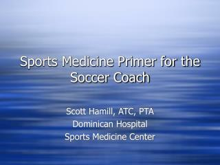 Sports Medicine Primer for the Soccer Coach