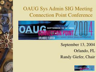 OAUG Sys Admin SIG Meeting Connection Point Conference