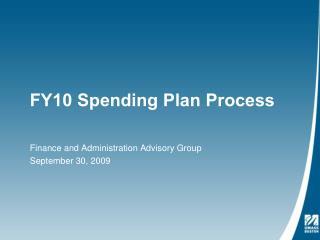 FY10 Spending Plan Process