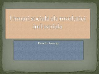 Urmari  sociale ale  rovolutiei  industriala