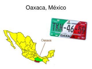 Oaxaca, M�xico