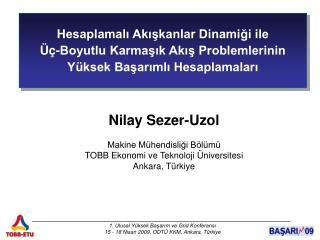 Nilay Sezer-Uzol Makine Mühendisliği Bölümü TOBB Ekonomi ve Teknoloji Üniversitesi Ankara, Türkiye