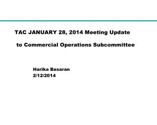 TAC JANUARY 28, 2014 Meeting Update  to Commercial Operations Subcommittee