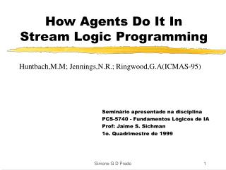 How Agents Do It In  Stream Logic Programming