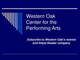 Western Oak Center for the Performing Arts