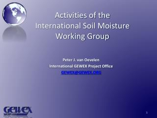 Activities of the  International Soil Moisture  Working Group