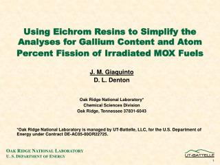 J. M. Giaquinto D. L. Denton Oak Ridge National Laboratory* Chemical Sciences Division