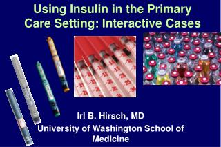 Using Insulin in the Primary Care Setting: Interactive Cases