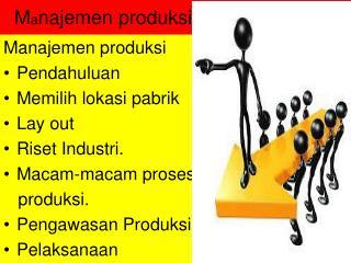 M a najemen produksi