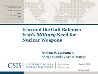 Iran and the Gulf Balance: Iran�s  Military  Need for Nuclear Weapons