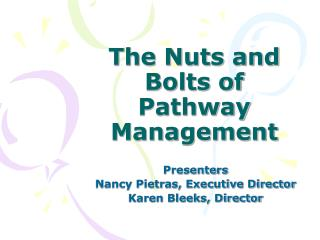 The Nuts and Bolts of Pathway Management