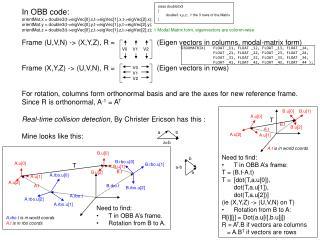 In OBB code: orientMat.x = double3(t->eigVec[0].x,t->eigVec[1].x,t->eigVec[2].x);