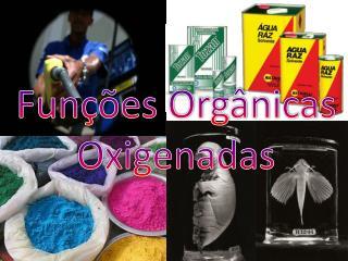 Funções Orgânicas Oxigenadas