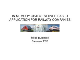 IN MEMORY OBJECT SERVER BASED APPLICATION FOR RAILWAY COMPANIES