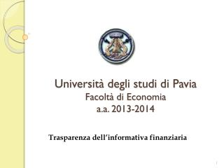 Universit� degli studi di Pavia Facolt� di Economia a.a.  2013-2014