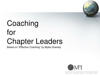 "Coaching  for  Chapter Leaders Based on ""Effective Coaching"" by Myles Downey"