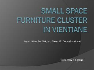Small space furniture cluster  IN Vientiane
