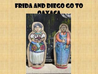 Frida and Diego go to Oaxaca