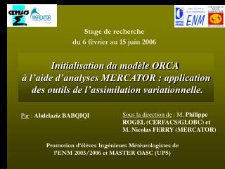 Initialisation du modèle ORCA  à l'aide d'analyses MERCATOR : application