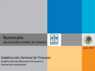 Numeralia  DELEGACIÓN ESTATAL DE OAXACA