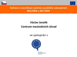 Nařízení o koordinaci systémů sociálního zabezpečení 883/2004 a 987/2009