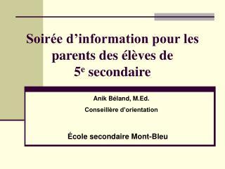 Soir�e d�information pour les parents des �l�ves de  5 e  secondaire