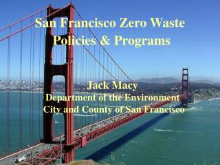 San Francisco Zero Waste  Policies & Programs